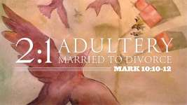 2:1 Adultery Married to Divorce