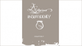A Glorious Insufficiency