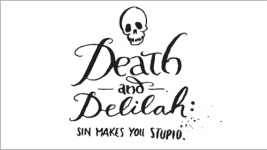 Death and Delilah: Sin Makes You Stupid