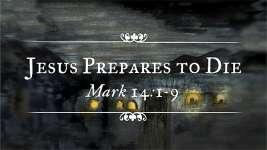 Jesus Prepares to Die