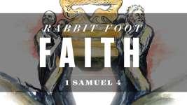 Rabbit Foot Faith