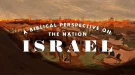 A Biblical Perspective on the Nation Israel