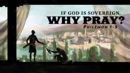 If God is Sovereign, Why Pray