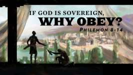 If God is Sovereign, Why Obey?