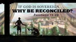 If God is Sovereign, Why be Reconciled?
