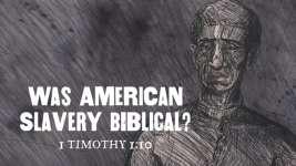 Was American Slavery Biblical?