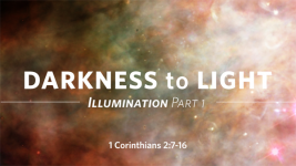 Darkness to Light (Illumination Part 1)