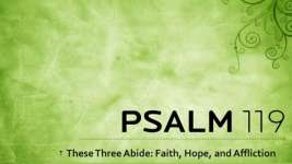 THESE THREE ABIDE: FAITH HOPE AND AFFLICTION