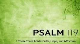 THESE THREE ABIDE: FAITH HOPE AND AFFLICTION