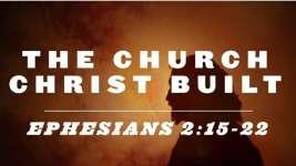Under Construction: the Church Christ Built