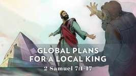 Global Plans for a Local King