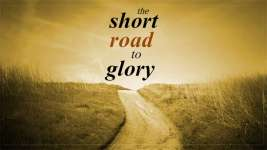 The Short Road to Glory