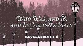 Who Was and Is and Is Coming Again