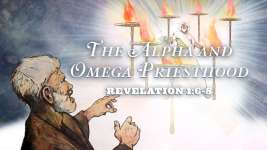 The Alpha and Omega Priesthood