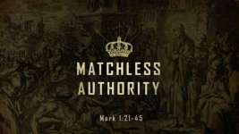 Matchless Authority, Part 3