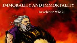 Immorality and Immortality
