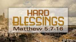 Hard Blessings