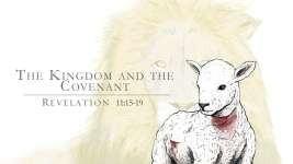 The Kingdom and the Covenant