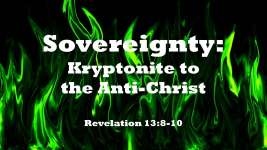 Sovereignty: Kryptonite to the Anti-Christ