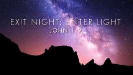 Exit: Night; Enter: Light