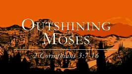 Outshining Moses