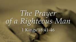 The Prayer of a Righteous Man