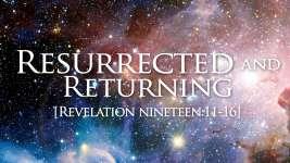 Resurrected and Returning