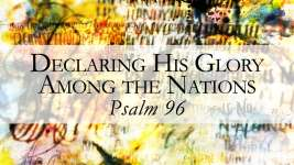 Declaring His Glory Among the Nations