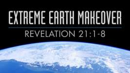 Extreme Earth Makeover Revelation