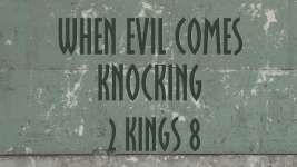 When Evil Comes Knocking