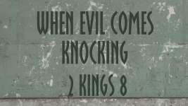 When Evil Comes Knocking