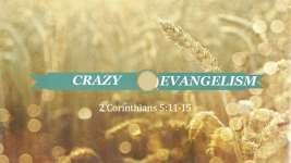 Crazy Evangelism