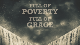 Full of Poverty, Full of Grace