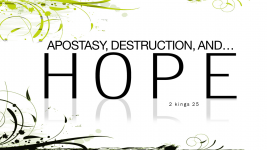Apostasy, Destruction, and Hope