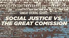 Social Justice Vs. The Great Commission