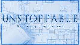 Unstoppable, Building the Church