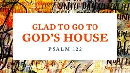 Glad to Go to God's House