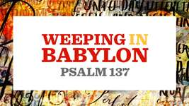 Weeping in Babylon