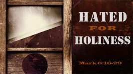 When Holiness is Hated