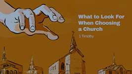 What to Look For When Choosing a Church