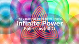 The Gospel According to the Trinity: Infinite Power