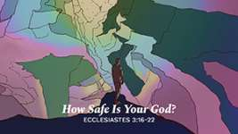 How Safe Is Your God?