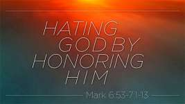 Hating God By Honoring Him