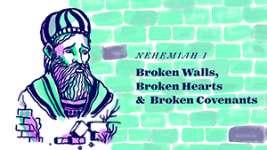 Broken Walls, Broken Hearts, and a Broken Covenant