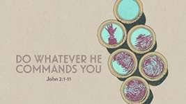 Do Whatever He Commands You