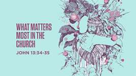 What Matters Most in the Church