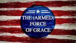 The (Armed) Force of Grace