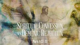 Spiritual Confession vs Demonic Rejection